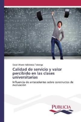 Calidad de servicio y valor percibido en las clases universitarias