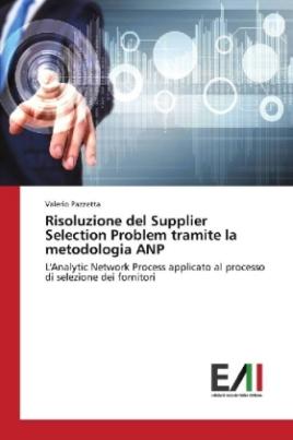 Risoluzione del Supplier Selection Problem tramite la metodologia ANP