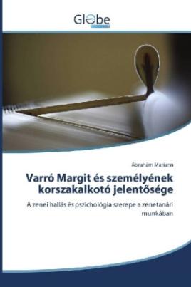 Varró Margit és személyének korszakalkotó jelentösége