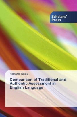 Comparison of Traditional and Authentic Assessment in English Language