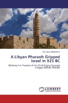 A Libyan Pharaoh Gripped Israel in 925 BC