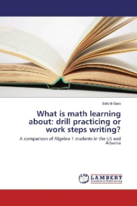 What is math learning about: drill practicing or work steps writing?