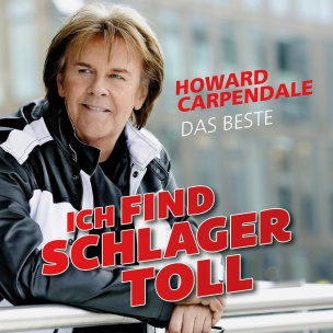 Ich Find Schlager Toll Howard Carpendale- Das Beste