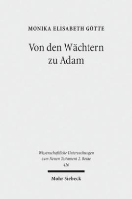 Von den Wächtern zu Adam