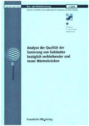 Analyse der Qualität der Sanierung von Gebäuden bezüglich verbleibender und neuer Wärmebrücken. Abschlussbericht