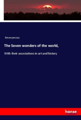 The Seven wonders of the world,