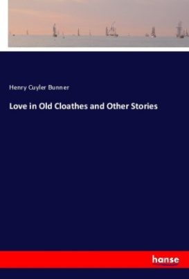 Love in Old Cloathes and Other Stories
