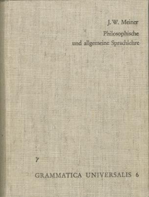 Versuch einer an der menschlichen Sprache abgebildeten Vernunftlehre oder philosophische und allgemeine Sprachlehre