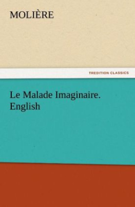 Le Malade Imaginaire. English
