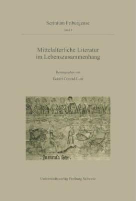 Mittelalterliche Literatur im Lebenszusammenhang