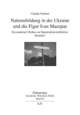 Nationsbildung in der Ukraine und die Figur Ivan Mazepas