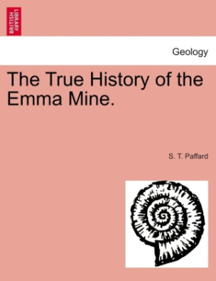 The True History of the Emma Mine.