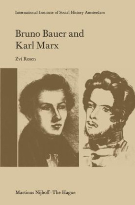 Bruno Bauer and Karl Marx