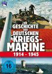 Die Geschichte der deutschen Kriegsmarine 1914-1945