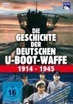 Die Geschichte der deutschen U-Boot-Waffe 1914-1945