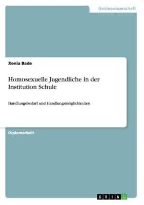Homosexuelle Jugendliche in der Institution Schule