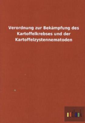 Verordnung zur Bekämpfung des Kartoffelkrebses und der Kartoffelzystennematoden