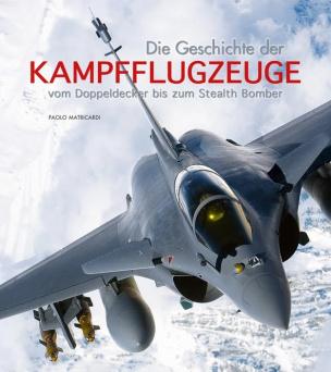 Die Geschichte der Kampfflugzeuge