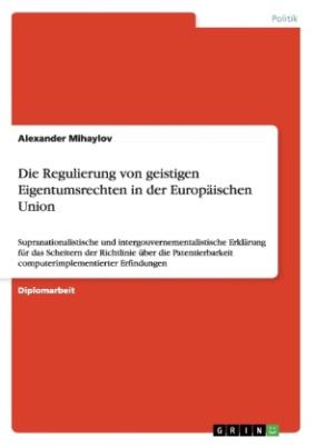 Die Regulierung von geistigen Eigentumsrechten in der Europäischen Union