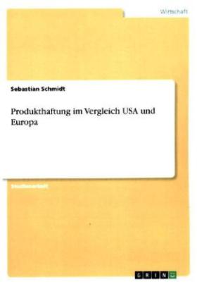 Produkthaftung im Vergleich USA und Europa