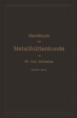 Handbuch der Metallhüttenkunde