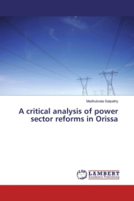 A critical analysis of power sector reforms in Orissa