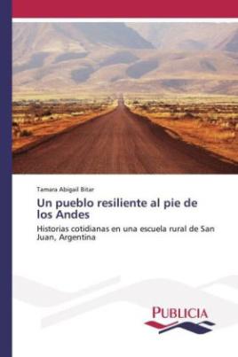 Un pueblo resiliente al pie de los Andes