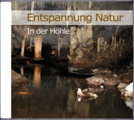 Entspannung Natur - In der Höhle