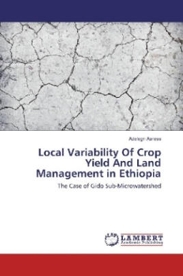 Local Variability Of Crop Yield And Land Management in Ethiopia