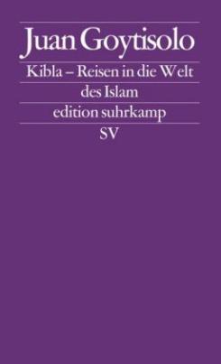 Kibla - Reisen in die Welt des Islams
