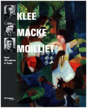 Klee, Macke, Moilliet