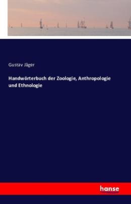 Handwörterbuch der Zoologie, Anthropologie und Ethnologie