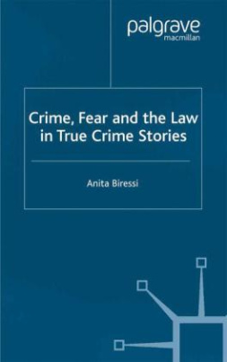 Crime, Fear and the Law in True Crime Stories