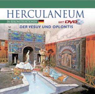 Herculaneum in Rekonstruktionen, m. DVD