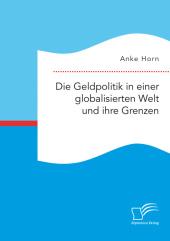 Die Geldpolitik in einer globalisierten Welt und ihre Grenzen