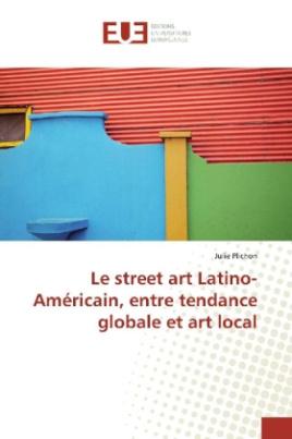 Le street art Latino-Américain, entre tendance globale et art local