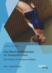 Das Blackout-Phänomen im Trampolinturnen: Eine Studie mit Lösungsvorschlägen