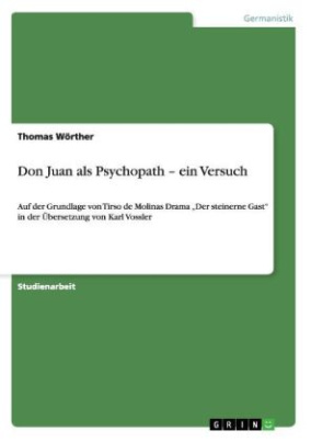 Don Juan als Psychopath - ein Versuch