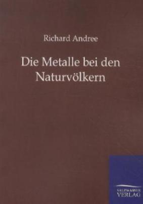 Die Metalle bei den Naturvölkern