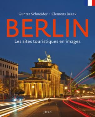 Berlin - Les sites touristiques en images. Berlin - Die Sehenswürdigkeiten in Bildern, französische Ausgabe