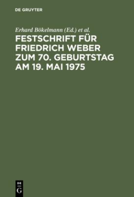 Festschrift für Friedrich Weber zum 70. Geburtstag am 19. Mai 1975