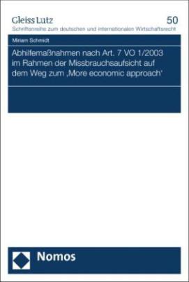 Abhilfemaßnahmen nach Art. 7 VO 1/2003 im Rahmen der Missbrauchsaufsicht auf dem Weg zum 'More economic approach'