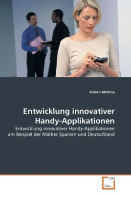 Entwicklung innovativer Handy-Applikationen