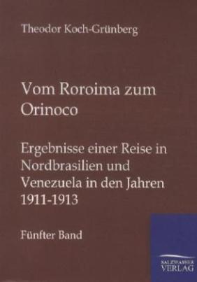 Vom Roroima zum Orinoco. Bd.5