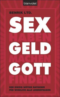 SEX haben . GELD machen . GOTT finden