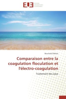 Comparaison entre la coagulation floculation et l'électro-coagulation