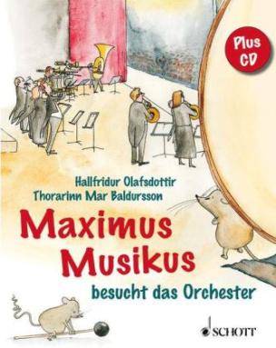 Maximus Musikus besucht das Orchester, m. Audio-CD