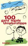 100 ganz legale Umsturztipps