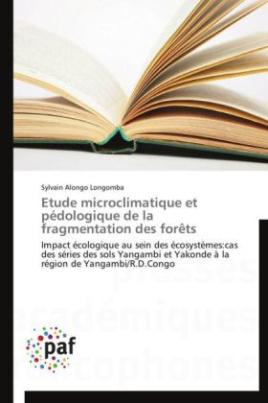Etude microclimatique et pédologique de la fragmentation des forêts