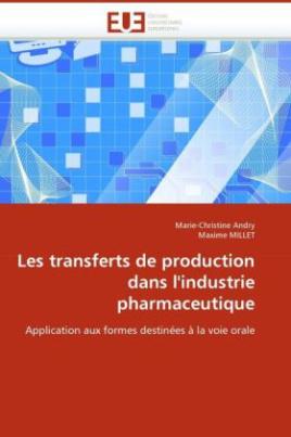 Les transferts de production dans l'industrie pharmaceutique
